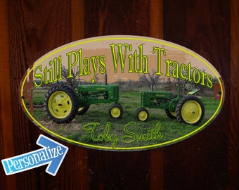 Still Plays with Tractors - Custom Tin Sign
