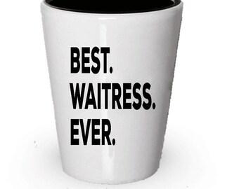 Waitress Shot Glass, Best Waitress Ever, Waitress gift, Gift for Waitress , Birthday Gift, Christmas Present