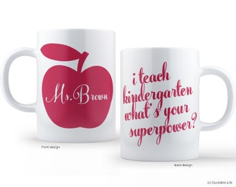Personalized I Teach Kindergarten, What's Your Superpower // Gift // Custom Coffee Mug