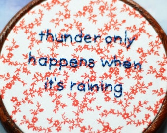 """Thunder Only Happens When It's Raining embroidery art lettering in 5"""" hoop. Home decor; embroidered art; Fleetwood Mac lyrics"""