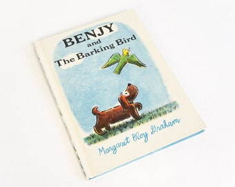 Vintage 1970s Childrens Book / Benjy and The Barking Bird by Margaret Bloy Graham 1971 Hc VGC / Benjy Becomes Jealous Over the New Pet Bird