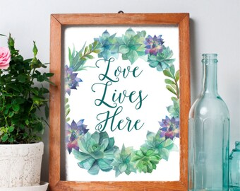 Love Lives Here Print, Printable Wall Art, Teal Home Decor, Succulent Print, Instant Download