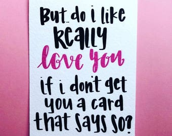 But do I really like love you? Greeting Card