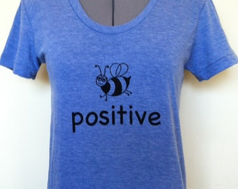 Womens T Shirt Bee Positive Slim Fit Sizes Small through XLarge