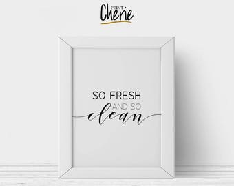 So fresh and so clean printable, Bathroom printable wall art, DIY bathroom decor, So fresh and so clean print download