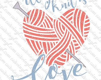 All You Knit Is Love Sublimation Transfer, Knit Transfer, Ready To Press Iron-On Designs, Knitting Humor, All You Need Is Love, SUB0723