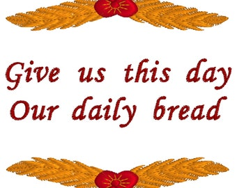 BUY 2, GET 1 FREE - Give Us This Day Our Daily Bread Machine Embroidery Design With Wheat Laurel