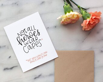 Not All Heroes Wear Capes | Funny | Thank You | Friend | Love | Friend | Hand Lettered | Calligraphy | LetterAndInk | Letter & Ink