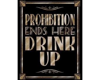 Prohibition Ends Here   PRINTABLE Sign, Wedding Bar Sign, DIY New Years Party Decorations, 1920's wedding decor, Bar Decorations, Black Gold