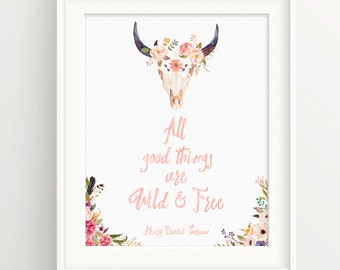 "Bull skull watercolor print with flowers and feathers - ""All good things are wild and free."" Thoreau quote, native american indian"