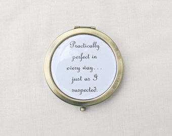 Mary Poppins Compact Mirror Pocket - Quote Practically Perfect In Every Way Just As I Suspected - Bookworm Gift Beauty Accessories Bookish