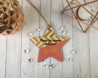 Wooden Hanging Star / Don't Let Anyone Dull Your Sparkle / Geometric Decoration / Personalised / Gift / Present / Gift For Her / DD415