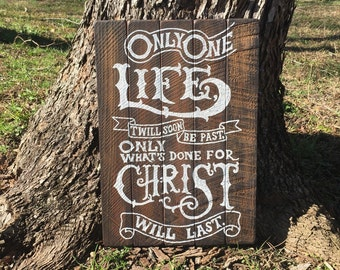 Only What's Done for Christ Will Last - Reclaimed Wood Wall Art