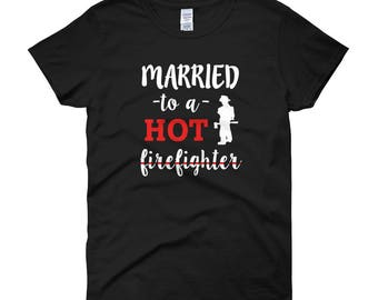 Married to a Hot firefighter funny wife Women's short sleeve t-shirt