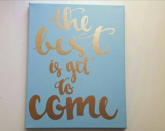 The best is yet to come Canvas Quote Art Home Decor Wall Hanging Quotes on Canvas Bedroom Couples Wedding Art Office Soft Blue and Gold