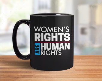 Womens Rights Quote Mug | human rights coffee mug, nasty woman cup, activist gift for women's empowerment, feminist coffee cup, feminist mug
