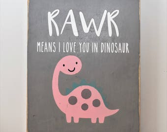 RAWR Means I Love You in Dinosaur / Baby Room / Nursery Art / Dinosaur Fan / Dinosaur Theme Decor