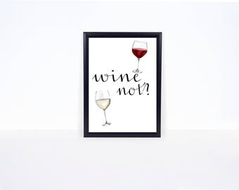Wine Not? Print - Wine Not Sign - Gallery Wall - Bar Cart Decor - Home Decor - Wine Not Print