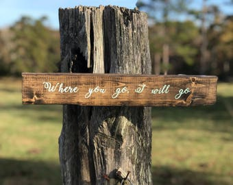 Where you go, I will go Wooden Sign
