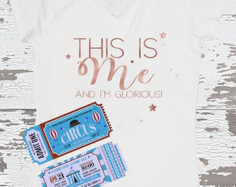 This Is Me T-shirt, Rose Gold Ladies This Is Me T-shirt, Showman Inspired T-shirt, Musical Gift, Theatre Gift, Slogan T-shirt, Funny T-shirt