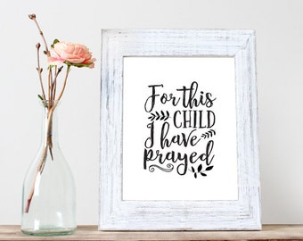 Buy One Get One, For this child I have prayed, Samuel 1:27, baby gift, baby shower gift, nursery decor,  nursery art, Bible Verse Print