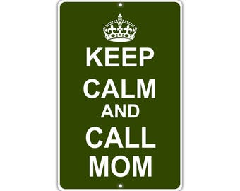 Keep Calm Call Mom Metal Aluminum Sign