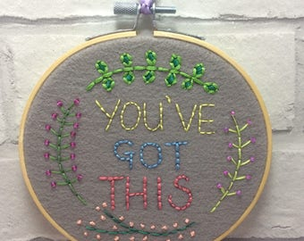 "5"" You've Got This embroidery hoop / decoration"