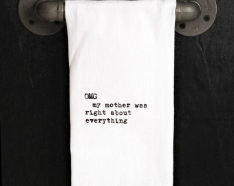 Mother Was Right Towel, 100% cotton, Second Nature by Hand, hand printed in USA