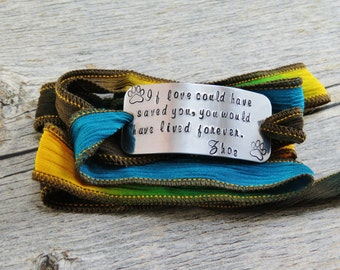 Silk Wrap Bracelet - Pet Jewelry - Hand Stamped Bracelet - Yoga Bracelet - Pet Remembrance - Personalized - If love could have saved you