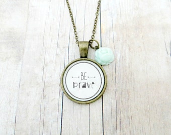 Be Brave Handcrafted Pendant Necklace - with Flower Charm