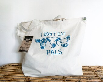 Vegan Bag // I don't eat pals / recycled cotton and hand printed / VeganPolice Shop
