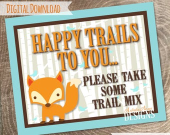 "Trail Mix Favor Sign 8x10"" - DIY Printable Digital File - Woodland Baby Shower or Fox Birthday - Happy Trails to You"