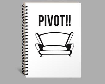 Pivot Notebook, Friends TV Show, Ross Geller, Journal, Diary, Gift, Funny, Pivot Pivot Pivot, Blank, Lined Notebook