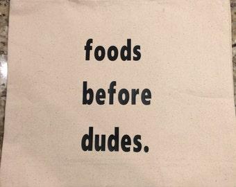Foods Before Dudes Tote Bag
