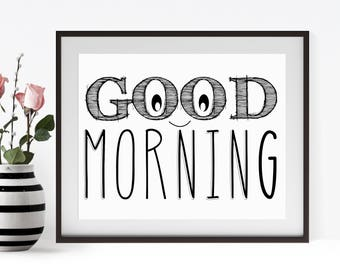 Good Morning Quote Print Art Digital Download INSTANT DOWNLOAD