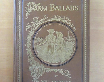 Farm Ballads - Will Carleton - 1882 - Antiquarian - Poetry - Beautiful illustrations - old Americana poems. Save our books!!