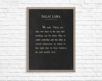 Dalai Lama Today Is The Right Day Art Print, Dalai Lama Quote Art Print