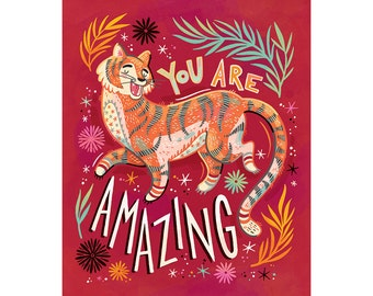 You Are Amazing, Tiger art illustration print, available in three sizes