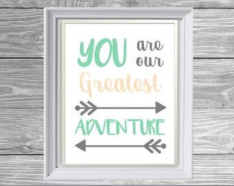 PRINTABLE You Are Our Greatest Adventure - Nursery/Children's Bedroom Wall Art