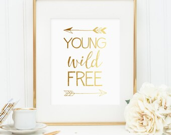 Young Wild Free print, gold foil arrows, printable wall art decor, minimalist art, faux gold foil, art for office or bedroom, digital JPG