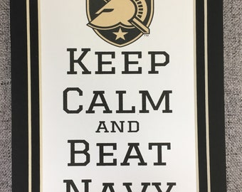 Keep Calm and Beat Navy|Army A| 5x7 matted