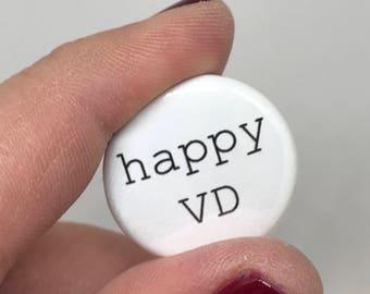 """happy vd 1"""" button"""