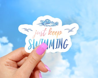 Just Keep Swimming Sticker, Vinyl Stickers, Cute Stickers