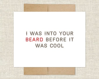 I Was Into Your Beard Before It Was Cool Card