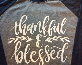 Thankful and Grateful Raglan, Thankful Raglan, Thankful Shirt, Blessed Shirt, Thankful Raglan, Blessed Raglan, Thankful and Grateful