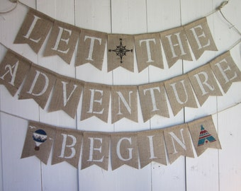 Adventure Banner - Let The Adventure Begin Bunting - Baby Shower - Wedding - Travel - World Travel - Graduation - Bon Voyage Photo Prop