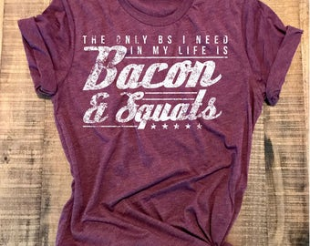 Women's Workout Shirt, Bacon, Squat, Fitness Tee, Gym Shirt, Fitness Gift, Vintage, Muscle Shirt, Powerlifting, Shirt