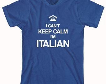 I Can't Keep Calm I'm Italian shirt, italy - ID: 193