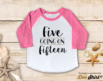 Fifth Birthday Shirt; 5th Birthday T-Shirt; Five Going Fifteen; Five Year Old Kids Tee; Toddler 5 B-day Outfit; Cute Gift Birthday Boy Girl