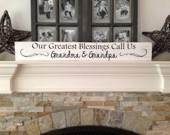 Greatest Blessings Call Us Grandma and Grandpa (Mantel Sign)
